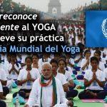 La ONU reconoce oficialmente al Yoga. El Día Mundial del Yoga todos los 21 de junio