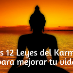 Las 12 Leyes del Karma para mejorar tu vida